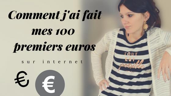 Comment j'ai fait mes 100 premiers euros sur internet
