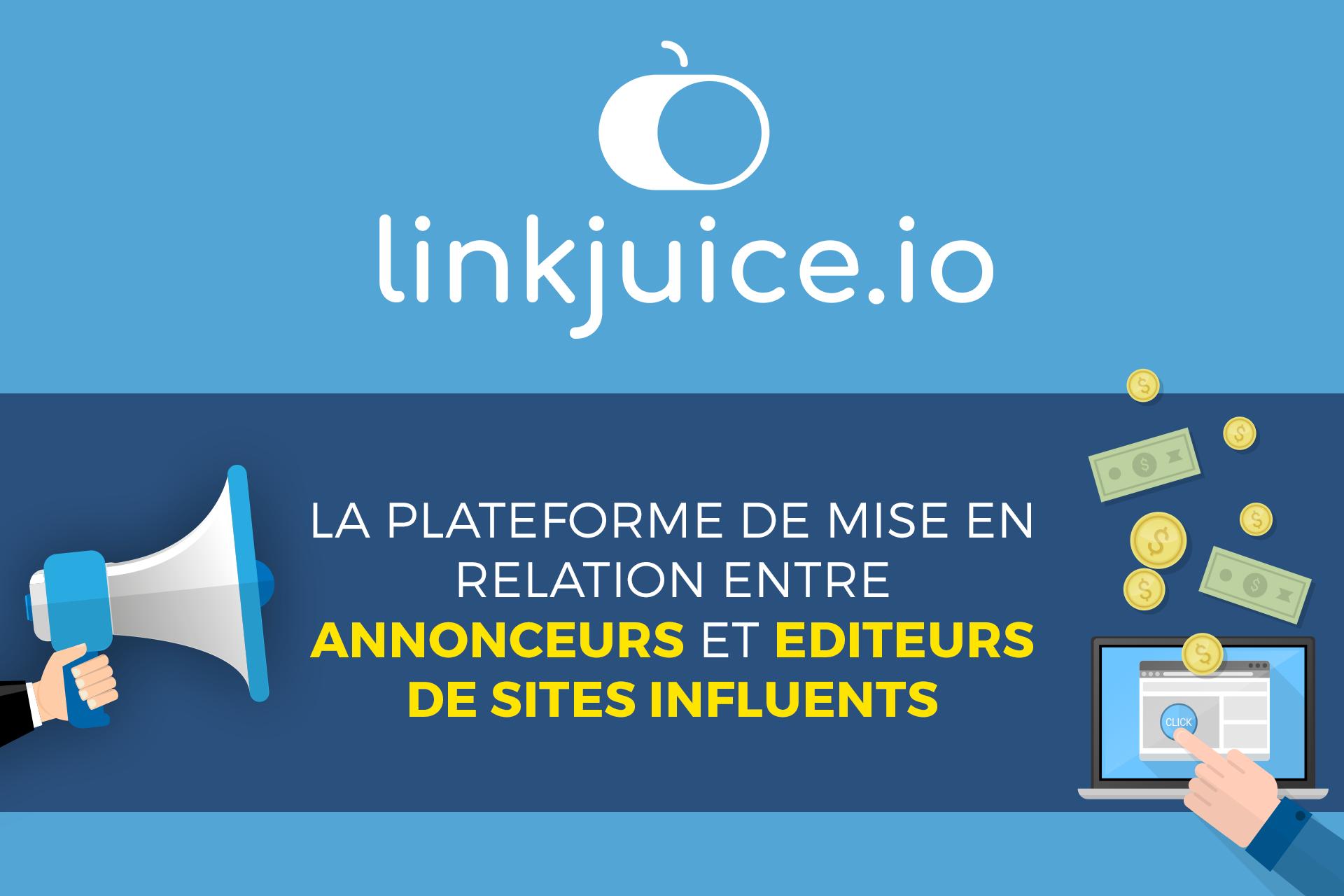 Comment se faire connaitre sur internet avec LinkJuice.io ? (marketing d'influence)
