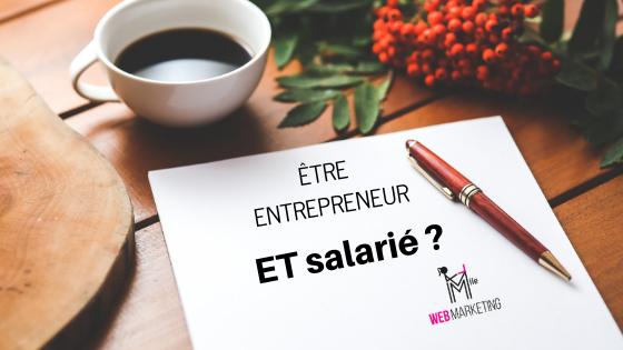Comment être Entrepreneur en restant Salarié ?