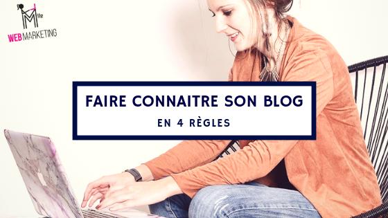 Comment faire connaître son blog en 4 règles ?