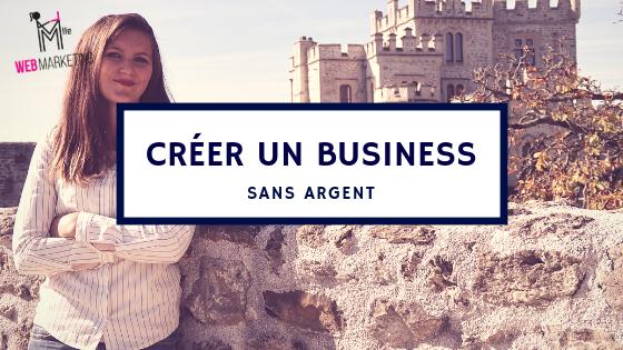 Comment Créer Un Business Sans Argent ?