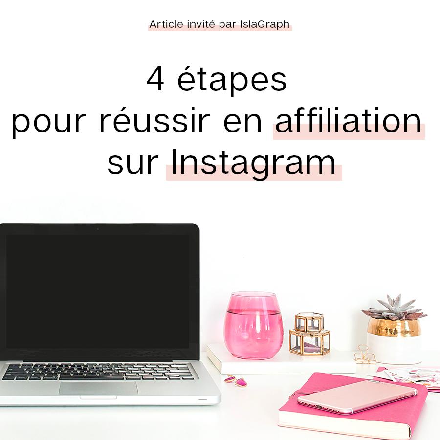 4 étapes pour réussir en affiliation sur Instagram